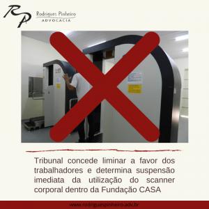 Tribunal concede liminar contra scanner corporal dentro da Fundação CASA