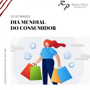 15 de março – Dia Mundial do Consumidor