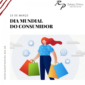15/03 – Dia Mundial do Consumidor
