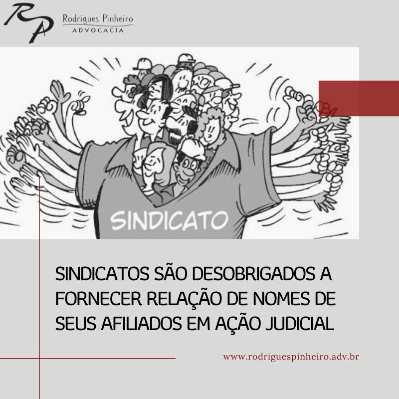 Sindicatos são desobrigados a fornecer relação de nomes de seus afiliados em ação judicial