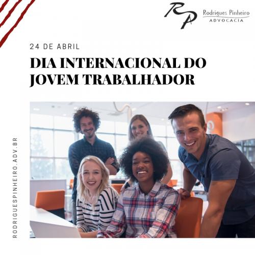 24 de abril - dia internacional do Jovem Trabalhador