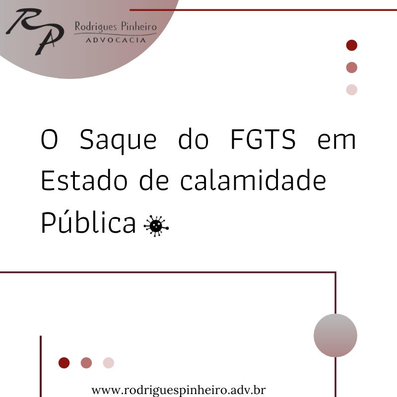 O Saque do FGTS em Estado de calamidade Pública