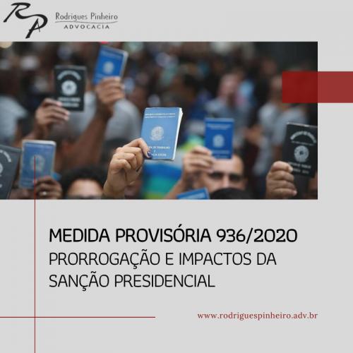 Medida Provisória 936/2020 - Prorrogação e impactos da sanção presidencial