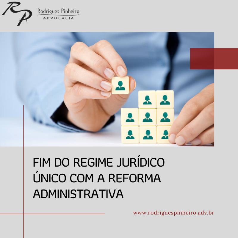 Fim do regime jurídico único com a reforma administrativa