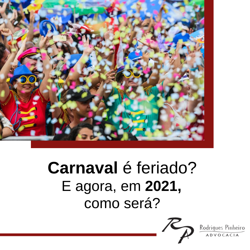 Carnaval é feriado? E agora, em 2021, como será?