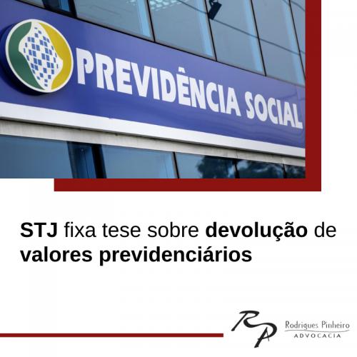 STJ fixa tese dobre devolução de valores previdenciários