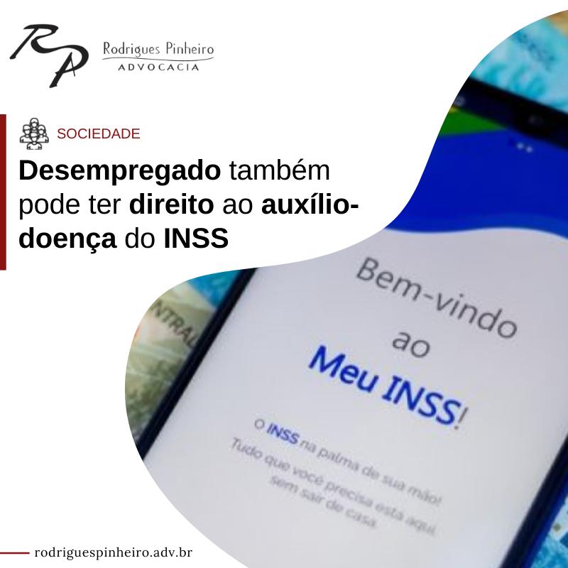 Desempregado também pode ter direito ao auxílio-doença do INSS